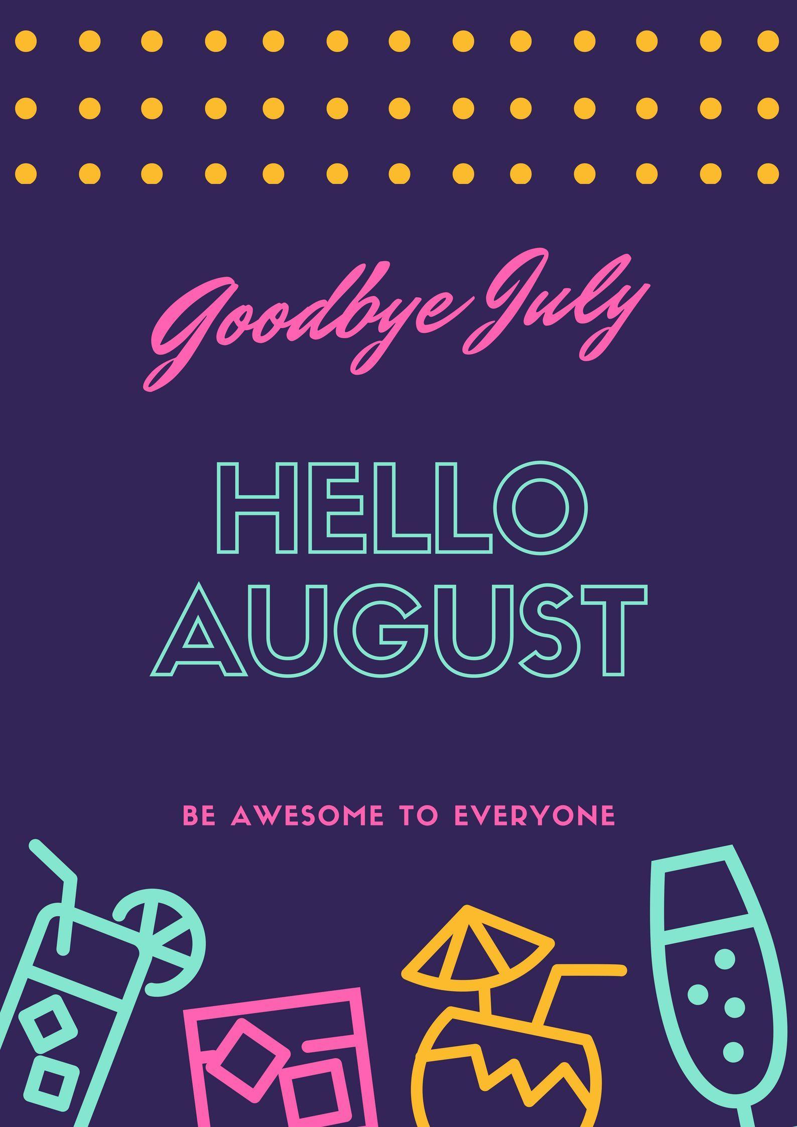 goodbye july hello august image Goodbye And Wel e