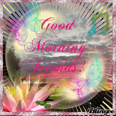 Good Morning Blingee Good Morning Friend Animated Good Morning Friends Good Morning Cards Good Morning Friends Good Morning Meme
