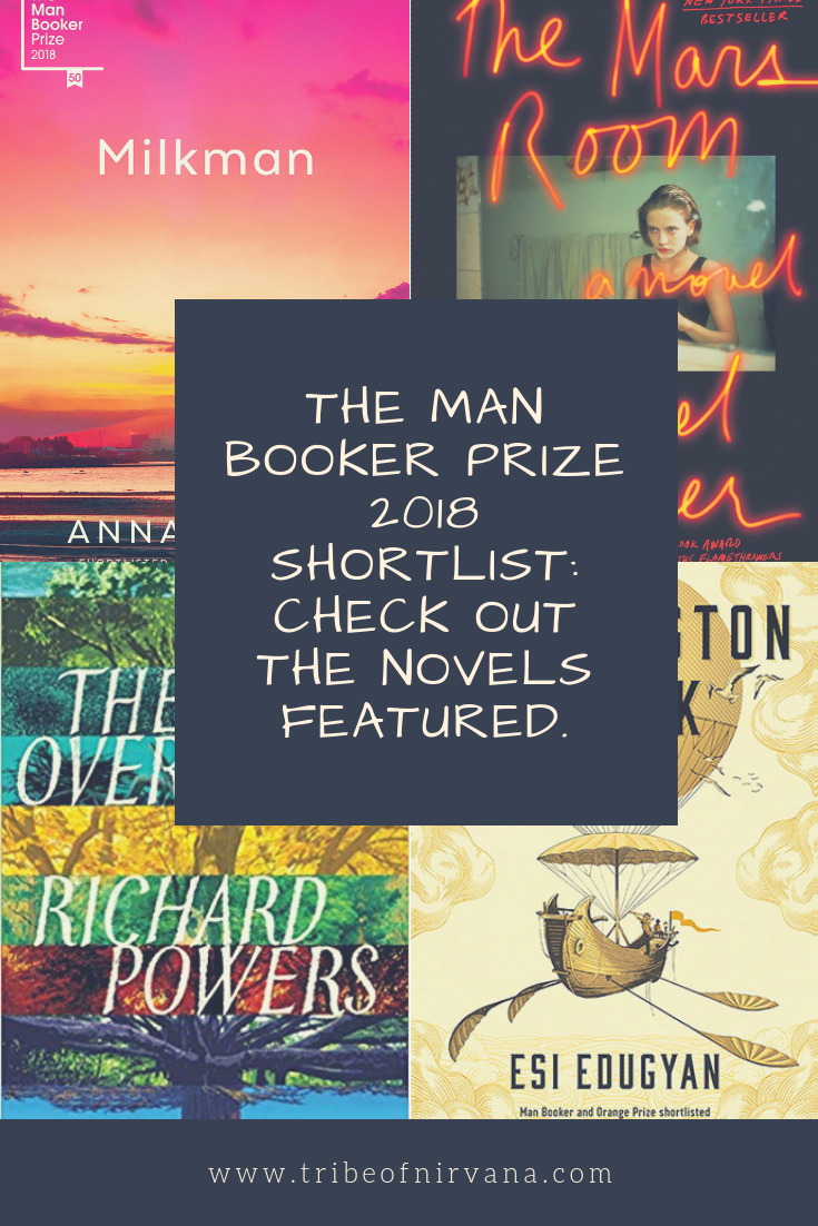 The Man Booker Prize 2018 Shortlist Check Out The Novels Featured Novels Photo Contest Man