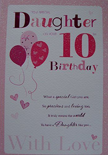 For A Special Daughter On Your 10th Birthday Card 7794 Https Www Amazon Co Uk Dp B00i2x09mq Ref Cm Birthday Cards Happy Birthday Daughter 10th Birthday