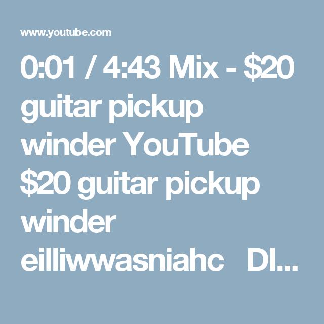 0:01 / 4:43 Mix - $20 guitar pickup winder YouTube $20 guitar pickup ...