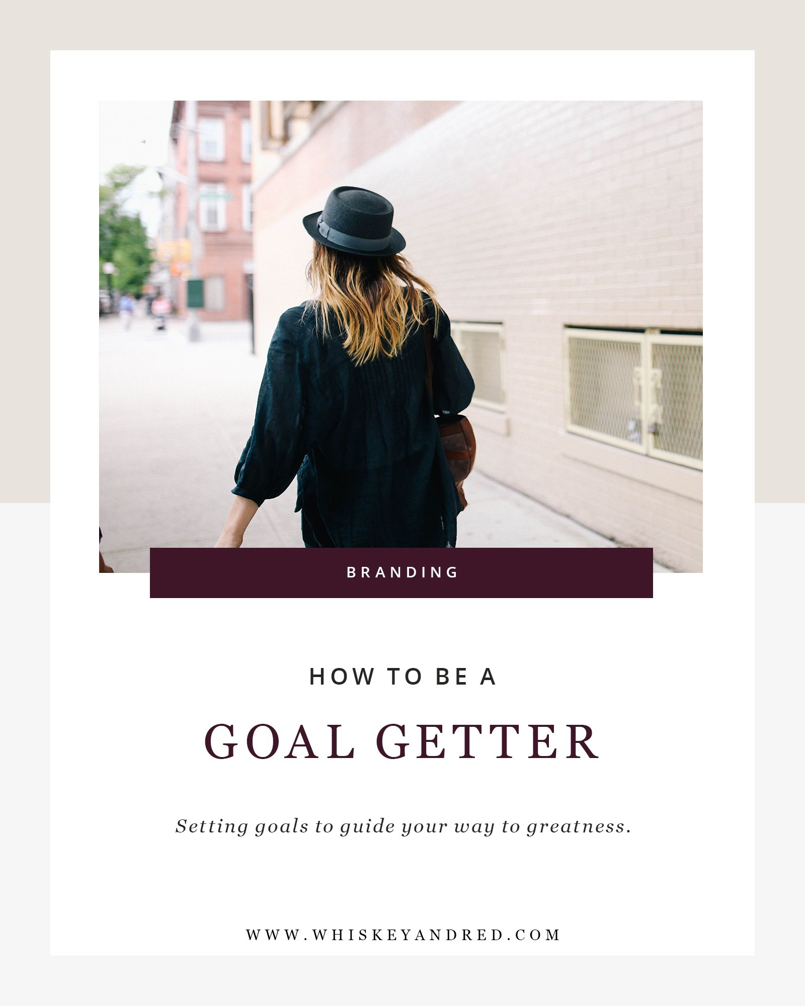 Be A Goal Getter Goal Setting Tips