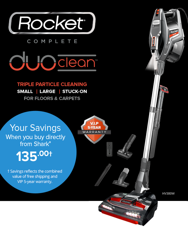 The Shark® Rocket® Complete Lightweight Vacuum w/ DuoClean™ Technology has completely reinvented how vacuums work. No more brooms, mops, or dustpans.