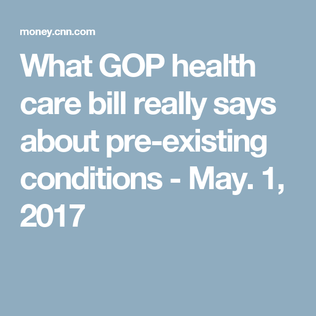 What GOP health care bill really says about pre-existing conditions - May. 1, 2017
