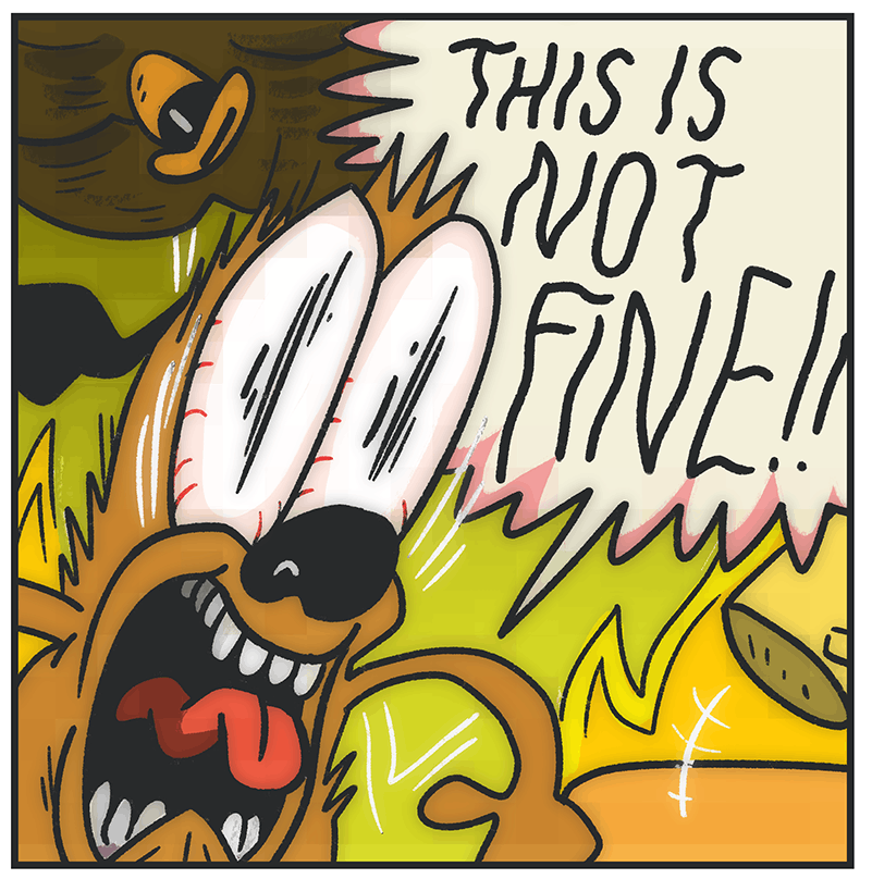 Image result for EVERYTHING'S NOT FINE MEME This is fine