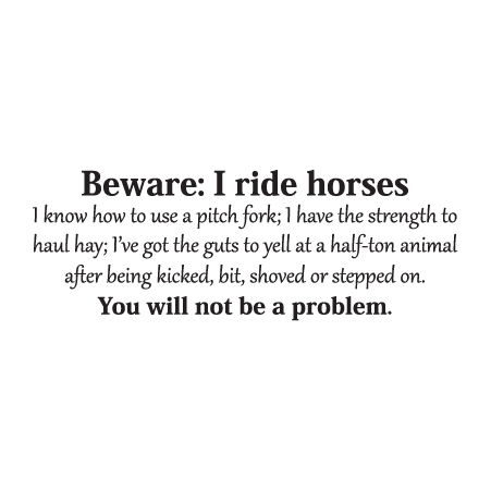 Beware I Ride Horses Wall Quotes Decal Horse Quotes Riding Quotes Equestrian Quotes