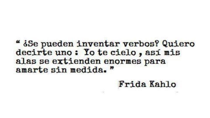 Yo Te Cielo Frida Kahlo Poemas Frases Pinterest Quotes