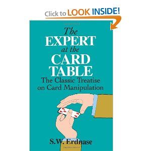 The Expert At The Card Table The Classic Treatise On Card Manipulation By S W Erdnase Magic Book Card Tricks For Beginners Card Tricks For Kids