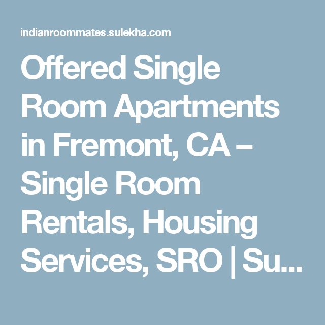 Offered Single Room Apartments in Fremont, CA – Single Room