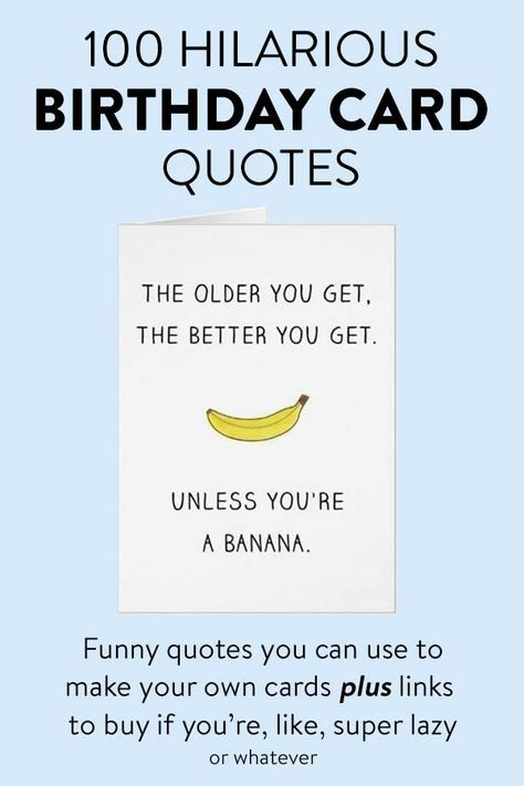 100 Hilarious Birthday Card Quotes... funny birthday quotes you can use to make your own cards plus