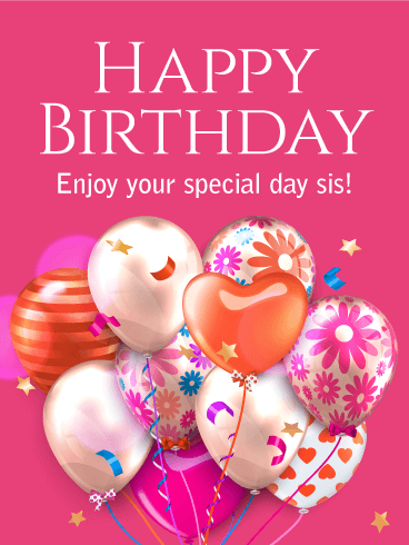 Happy Birthday Card For Sister Shiny Party Balloons Cant Be Beat This Hot Pink Your Is A Fantastic Way To Say
