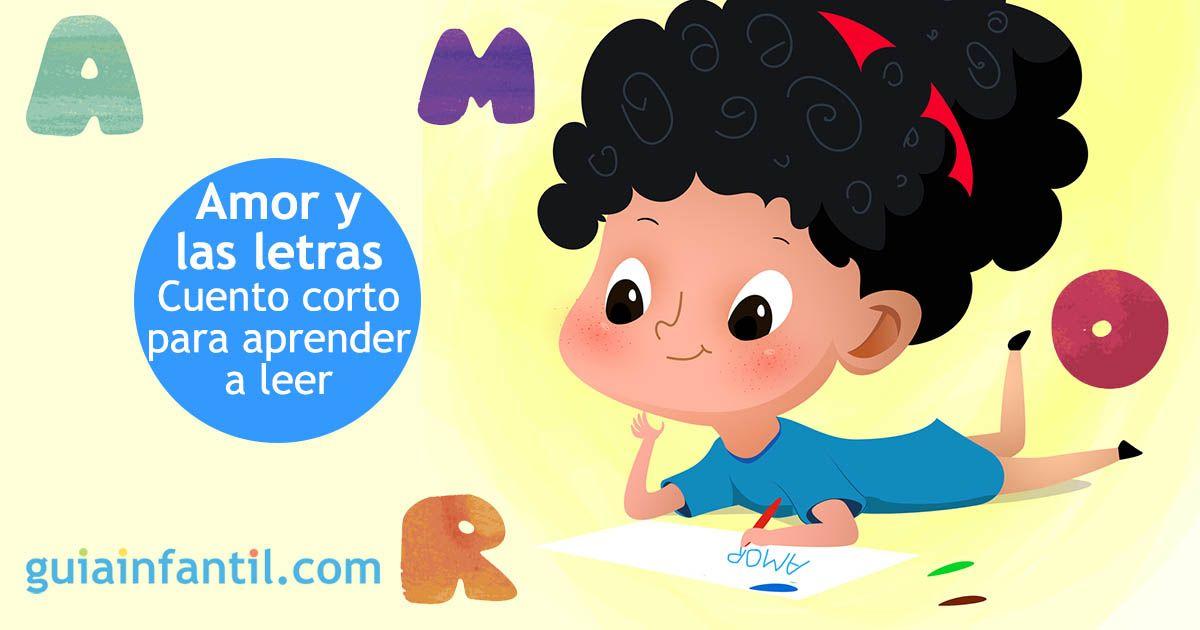 Amor Y Las Letras Cuento Infantil Para Aprender A Leer Aprendo A Leer Leer Cuentos