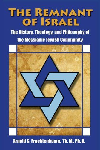 The Remnant of Israel: The History, Theology, and Philosophy of ...