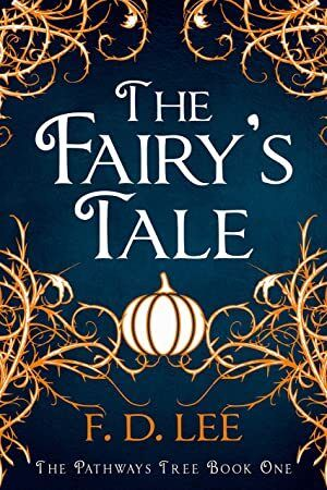 Get Book The Fairys Tale A Novel For People Who Dont Trust Fairy Tales The Pathways Tree Book 1