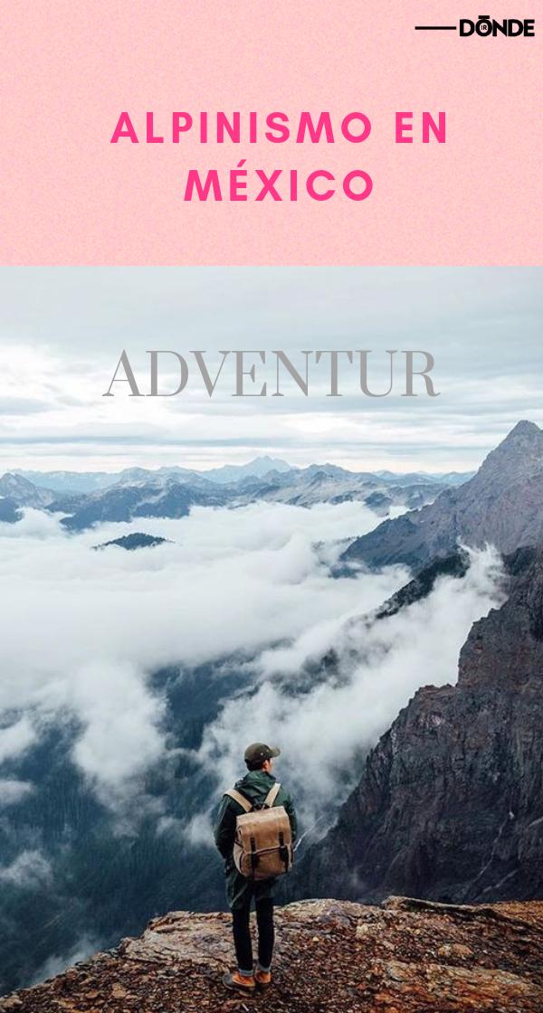 Aventúrate en estos 4 destinos para practicar alpinismo en México