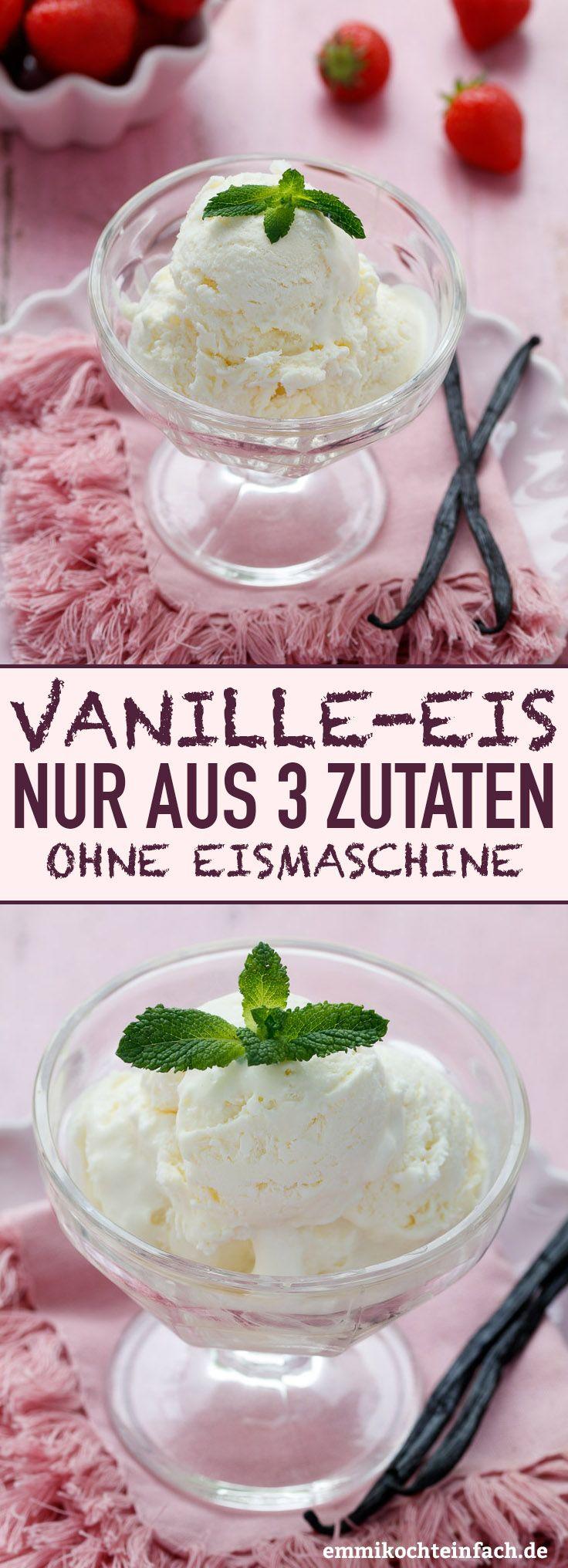 Vanilleeis ohne Eismaschine mit nur 3 Zutaten - emmikochteinfach