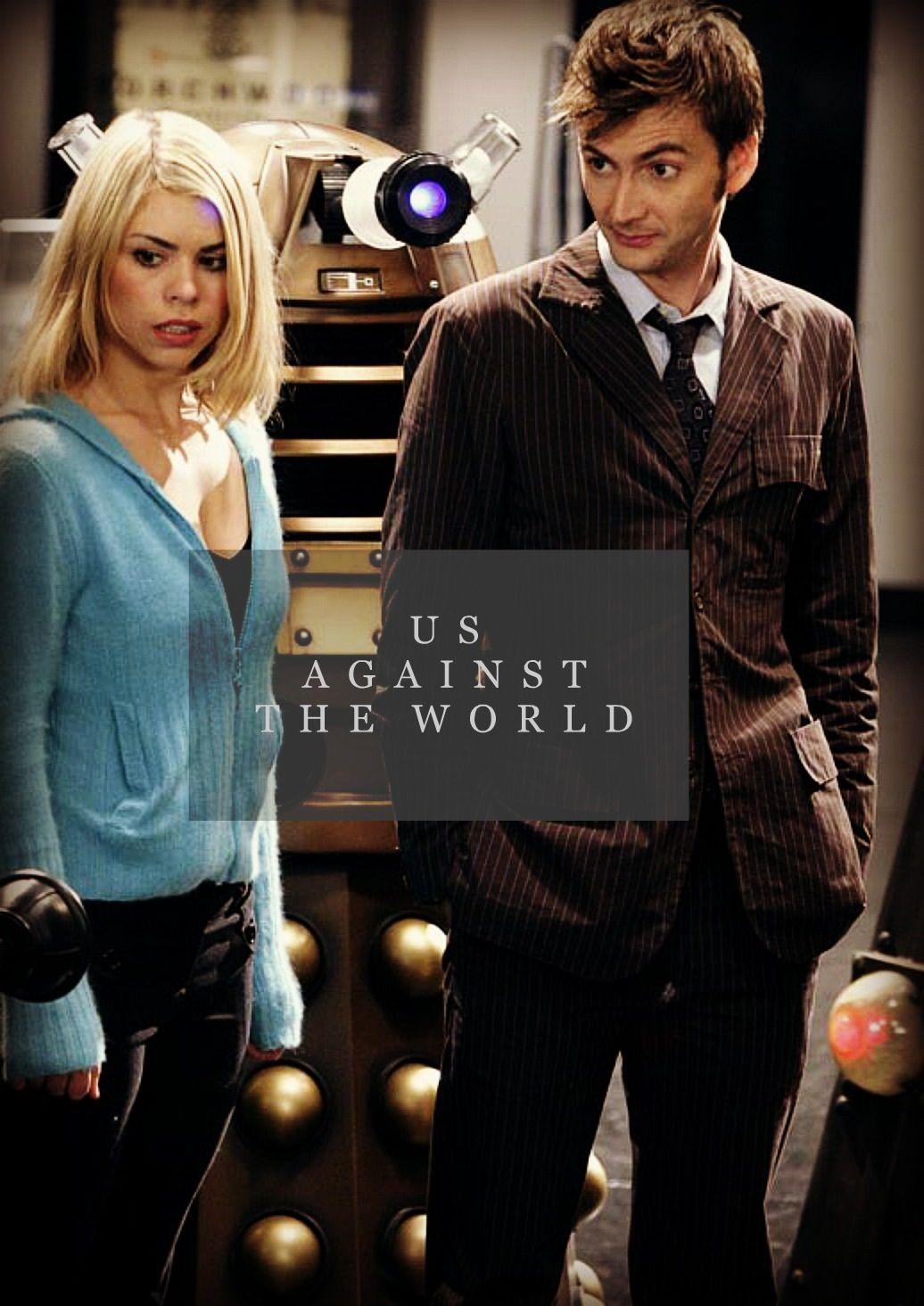 Us against the world #DoctorWho #TenthDoctor #Rose