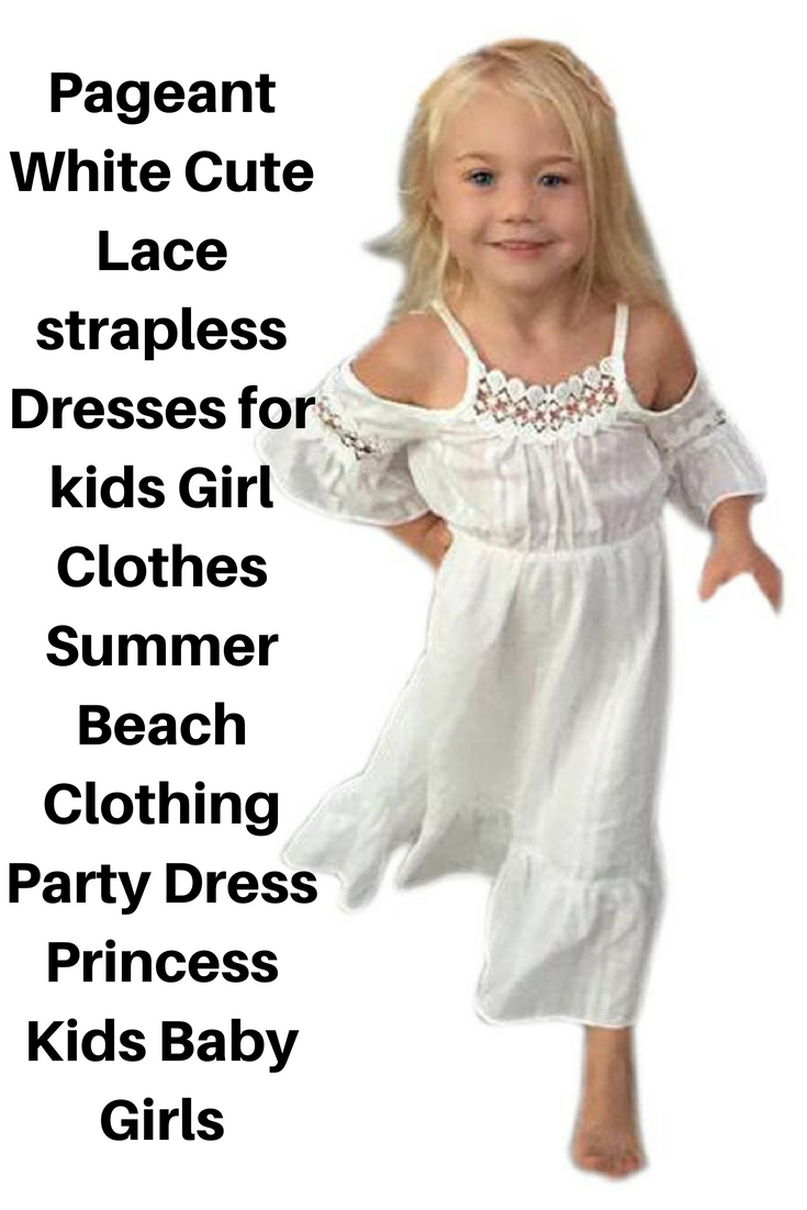 9f499d11860c Pageant White Cute Lace strapless Dresses for kids Girl Clothes ...