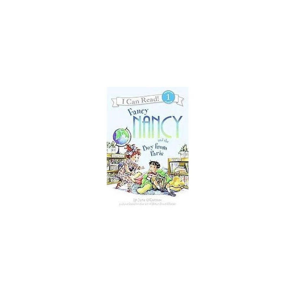 Fancy Nancy and the Boy from Paris ( Fancy Nancy: I Can Read, Level 1) (Hardcover)
