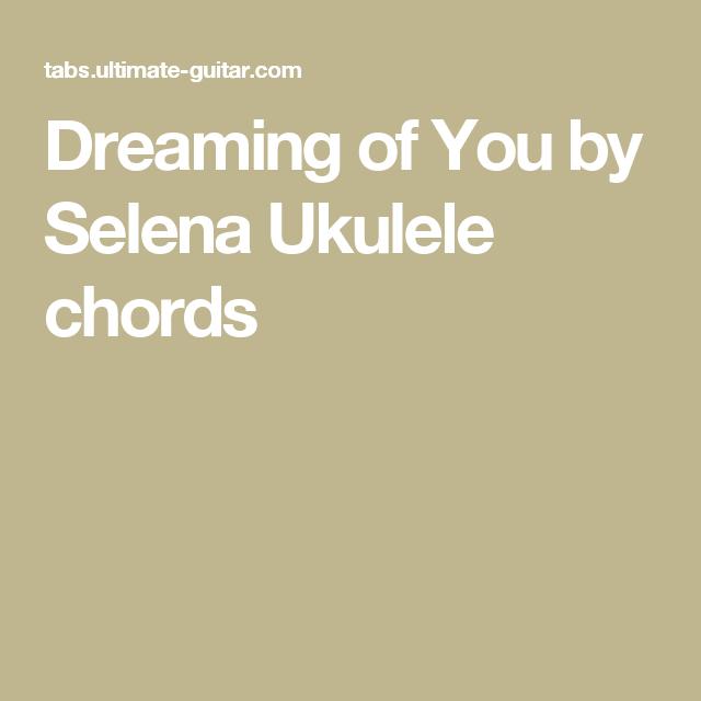 Dreaming Of You By Selena Ukulele Chords Music Ukulele Lady