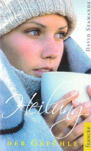 Heilung der Gefühle by David Seamands | LibraryThing