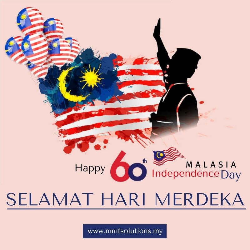 Happy Independence Day Malaysia Celebrates 60 Years Of Independence In 2017 Www Mmfsolut Independence Day Poster Independence Day Card Happy Independence Day