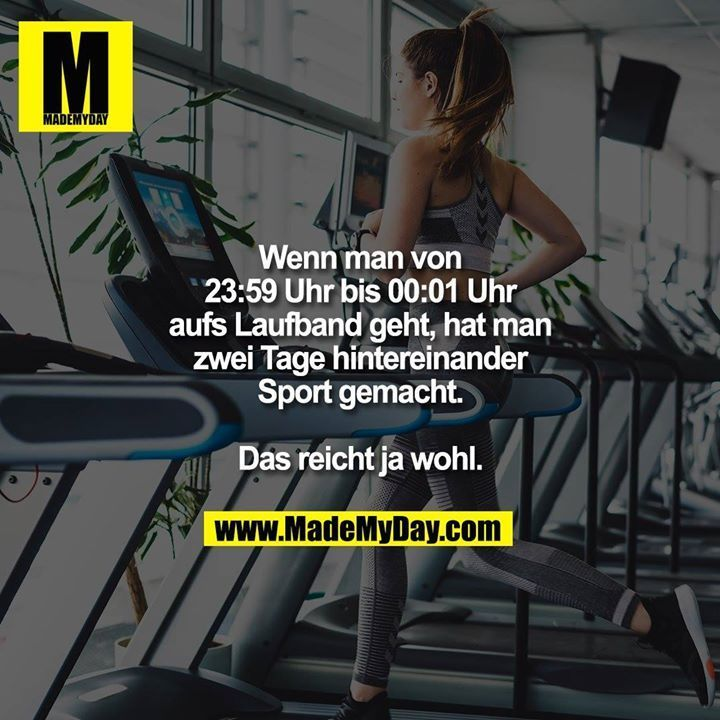 If you walk on the treadmill from 11:59 p.m. to 12:01 a.m., you have two days behind ... -  If you w...