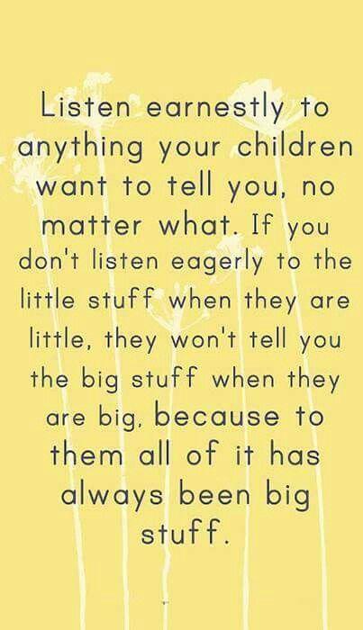 Listen to your children... It has always been big stuff.