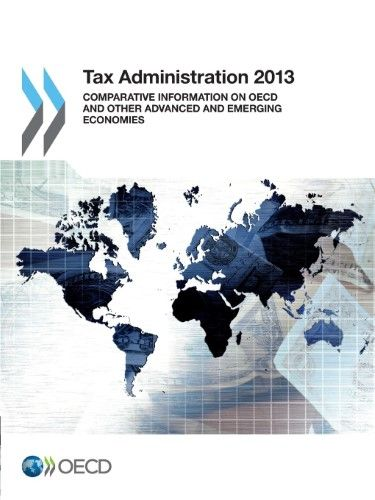 Tax Administration 2013:Comparative Information on Oecd and Other Advanced and Emerging Economies