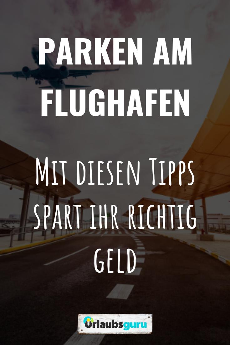 Parken Am Flughafen So Spart Ihr Viel Geld Mit Bildern Parken Am Flughafen Flughafen Frankfurt Am Main Flughafen Frankfurt