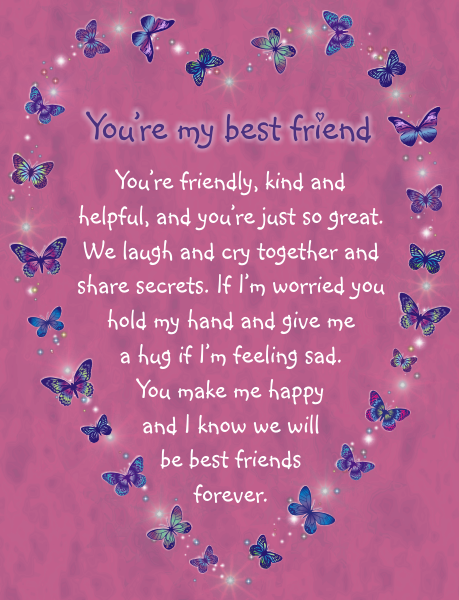 (KIDS CARD) You're My Best Friend You're friendly, kind and helpful, and you're just so great. We laugh and cry together and share secrets. If I'm worried you hold my hand and give me a hug if I'm feeling sad. You make me happy and I know we will be best friends forever. - $1.95 each - http://ripplekindness.org/shop/friendship-gift-card-youre-my-best-friend-kids/