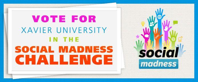 VOTE FOR US!  Xavier University - Cincinnati, Ohio