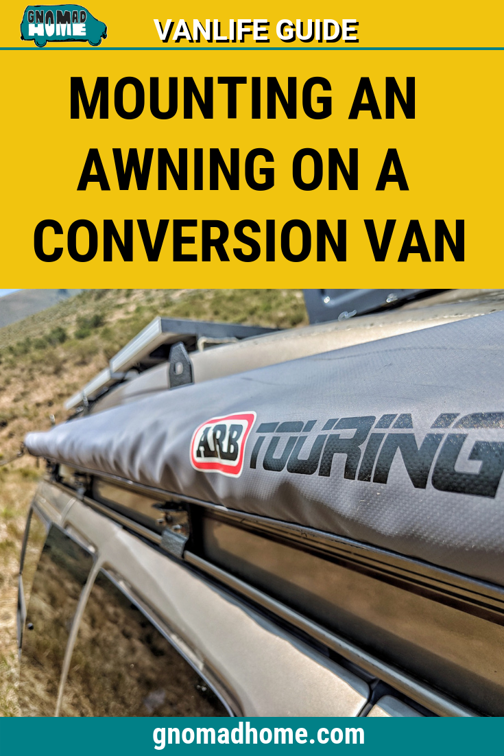 How Do You Mount An Awning On A Van With A Fiberglass High Top In This Post We Detail Exactly How We Mounted Ours Including Van Life Van Life Blog Diy