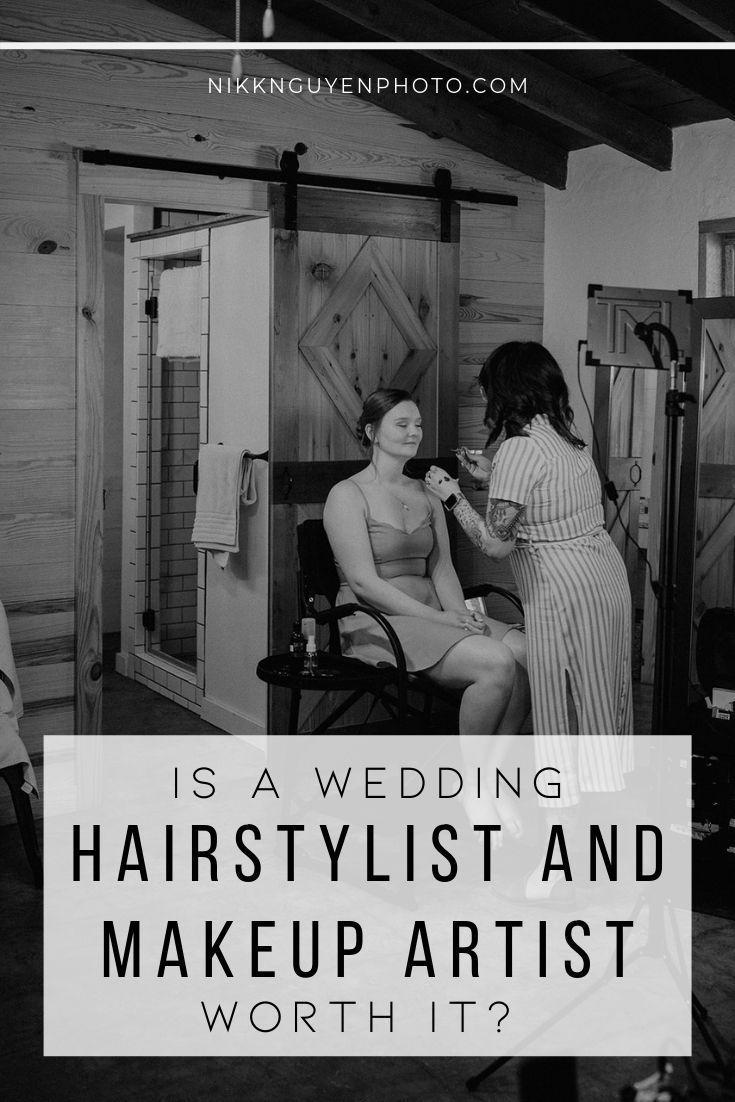 Is a Wedding Hairstylist and Makeup Artist Worth It? - Nikkolas Nguyen