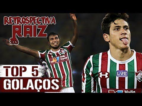 TOP 5 GOLAÇOS DO FLU EM 2018   RETROSPECTIVA RAIZ - YouTube