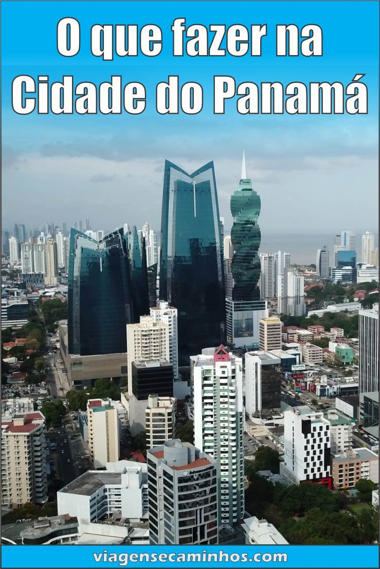 477dab6dfb071 O que fazer na cidade do Panamá - Pontos turísticos e dicas