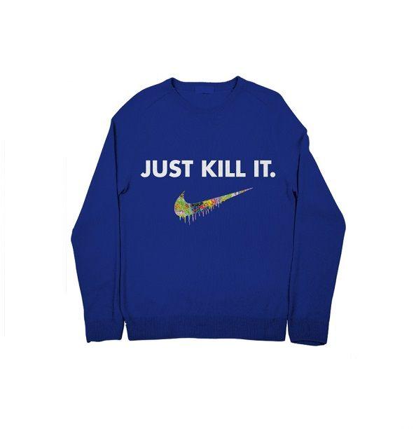 Just Kill It Acid Drip Nike Spoof Sweatshirt Royal Blue. Internet Apparel Etsy.