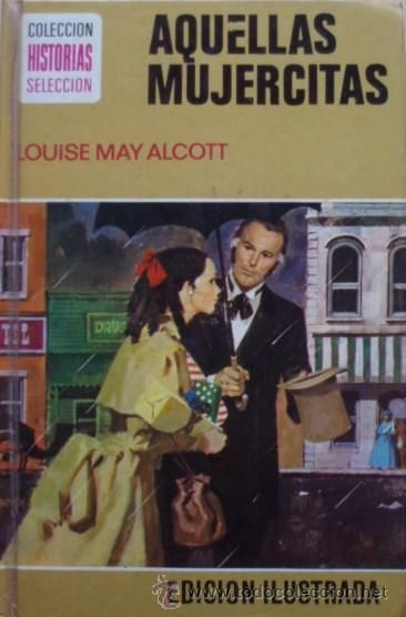 Aquellas Mujercitas Louise May Alcott Bruguera Louisa May Alcott Mujercitas Libros