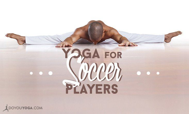 5 Yoga Poses For Soccer Players Soccer Players Soccer Workouts Soccer Training