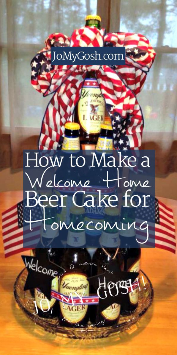 how to make a welcome home beer cake for homecoming beer cakes