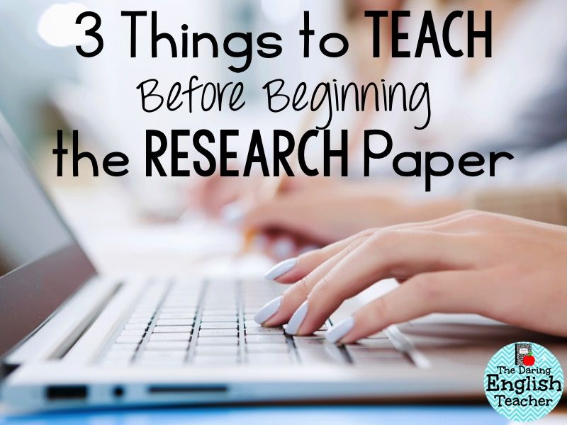 teaching the research paper high school writing tips for teachers  teacher stuff