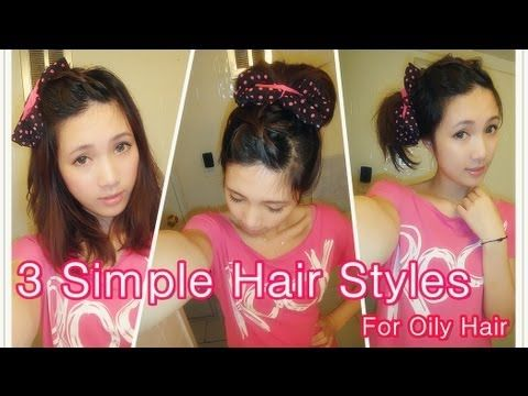 3 Simple Hairstyles For Oily Hair Ft Mei Qi Shao Oily Hair Hair Styles Easy Hairstyles