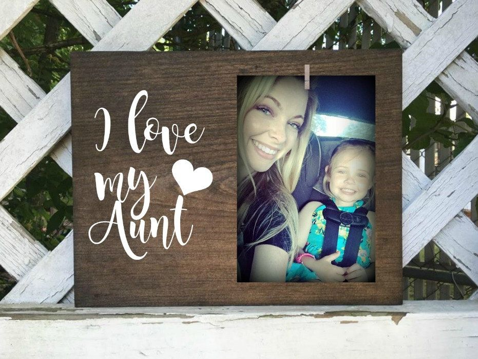 I Love My Aunt Picture Frame Aunt Frame Aunt Gift Only An Aunt