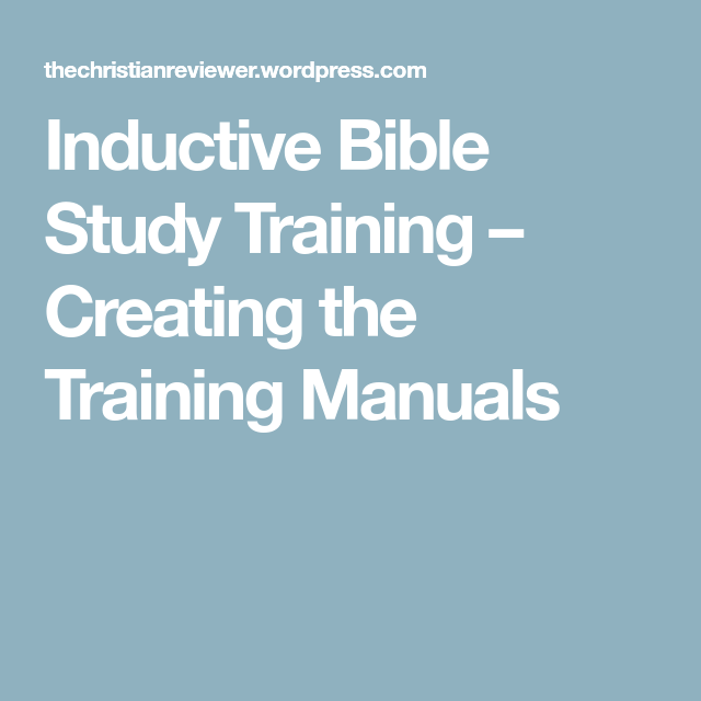 inductive bible study training creating the training manuals