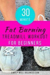30 Minuten Fettverbrennung Laufband Workout für Anfänger - #Anfänger #Fettverbrennung #für #gewichtv...