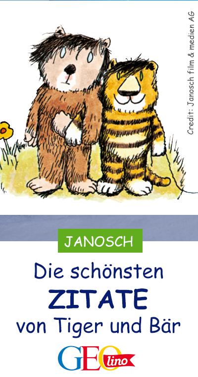 Janosch Zitate Weisheiten Von Tiger Und Bär Sprüche