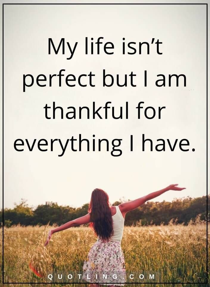 Thankful Quotes Thankful Quotes My Life Isn't Perfect But I Am Thankful For .