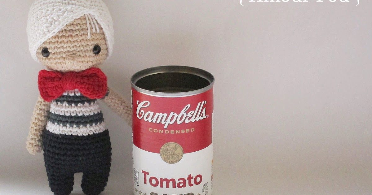 Amour Fou | Crochet }: { Andy W. in a Campbell\'s can...} | free ...