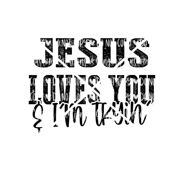 Download Jesus Loves You and I'm Trying SVG & Sublimation Design ...