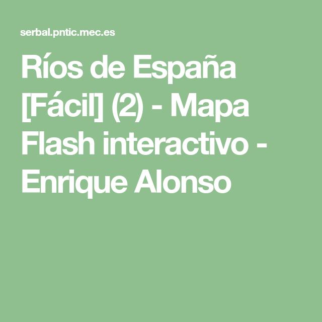 Ríos De España Fácil 2 Mapa Flash Interactivo Enrique Alonso